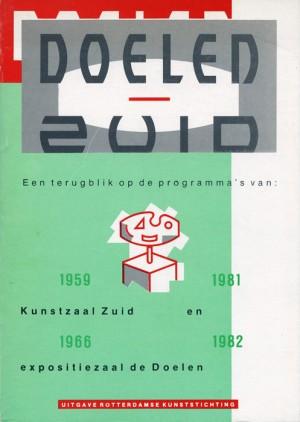 1982 | Doelen - Zuid,  over Kunstzaal Zuid en expositiezaal de Doelen. Rotterdam